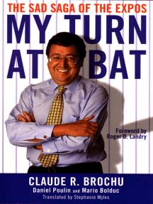 My Turn At Bat: The Sad Saga of the Montreal Expos