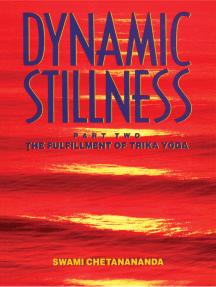 Read Dynamic Stillness Part Two Online By Swami Chetanananda Books