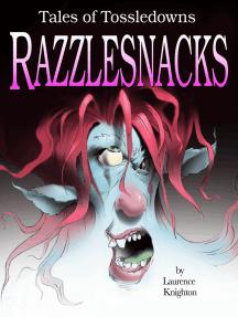 Razzlesnacks Book 1: Tales of Tossledowns