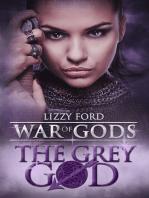 The Grey God (Book IV, War of Gods)
