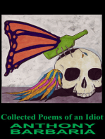 Collected Poems Of An Idiot