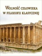 Wolność człowieka w filozofii klasycznej