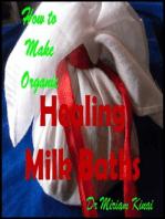 How to Make Organic Healing Milk Baths