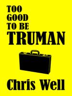 Too Good to be Truman