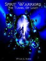Spirit Warriors The Tunnel Of Light