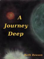A Journey Deep