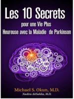 Les 10 Secrets pour une Vie Plus Heureuse avec la Maladie de Parkinson