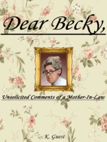 Dear Becky, Unsolicited Comments of a Mother-In-Law