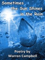 Sometimes The Sun Shines In The Rain