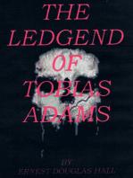 The Ledgend of Tobias Adams