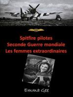 Spitfire pilotes- Seconde Guerre mondiale-Les femmes extraordinaires