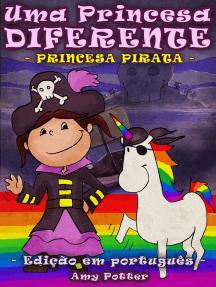Uma Princesa Diferente - Princesa Pirata (Livro infantil ilustrado)