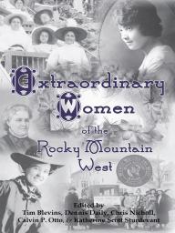 Extraordinary Women of the Rocky Mountain West