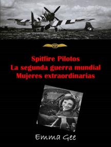 Spitfire pilotos- La segunda guerra mundial- Mujeres extraordinarias