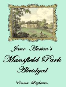 Jane Austen's Mansfield Park: Abridged