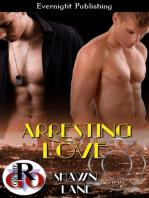 Arresting Love
