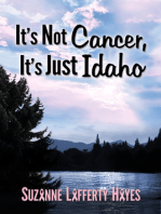 It's Not Cancer, It's Just Idaho