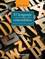 El lenguage es una fuente de malos entendidos. 101 literatos del mundo hispano
