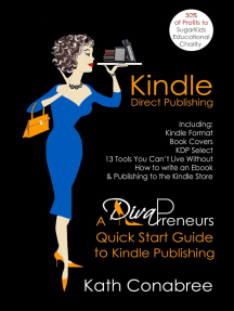 Kindle Direct Publishing: Kindle Format, Book Covers, KDP Select, Kindle Singles, How to Write an eBook, & Publishing to the Kindle Store A DivaPreneur's Quick Start Guide to Kindle Publishing