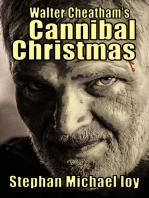 Walter Cheatham's Cannibal Christmas