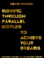Moving Through Parallel Worlds To Achieve Your Dreams