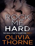 Rock Me Hard (The Rock Star's Seduction Part 1)