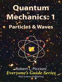 Quantum Mechanics 1: Particles & Waves