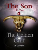 The Son of Man Four, The Golden Calf