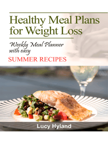 Healthy Meal Plans for Weight Loss: : 7 days of health boosting summer goodness