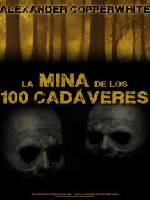 La mina de los 100 cadáveres