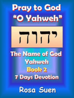 """Pray to God """"O Yahweh"""""""