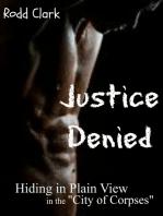 """Justice Denied"""