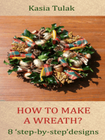 How To Make A Wreath? 8 'Step By Step' Designs