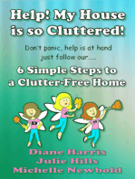 Help! My House Is So Cluttered. Six Simple Steps To A Clutter-Free Home