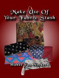 Make Use Of Your Fabric Stash