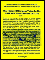 Oral History of Germans Taken To the USSR with Their Obsolete DFS 346-Part 6