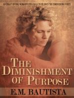 The Diminishment of Purpose