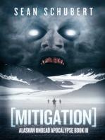 Mitigation (Alaskan Undead Apocalypse Book 3)