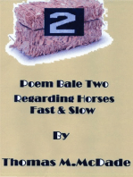 Poem Bale Two Regarding Horses Fast and Slow