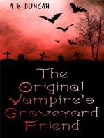 The Orginal Vampire's Graveyard Friend