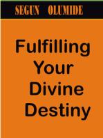 Fulfilling Your Divine Destiny