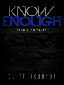KNOW ENOUGH: Ethnic Cuisines