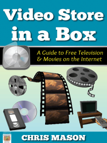 Video Store in a Box: A Guide to Free Television and Movies on the Internet