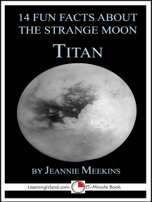 14 Fun Facts About the Strange Moon Titan: A 15-Minute Book