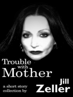 Trouble with Mother. A Collection
