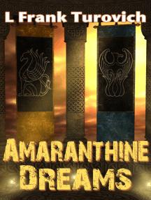 Amaranthine Dreams