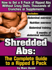 Shredded Abs: The Complete Guide to a Ripped Six Pack