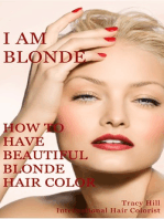 I Am BLONDE! How to Have Beautiful Blonde Hair Color