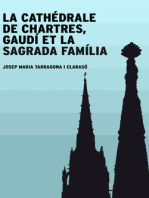 La cathédrale de Chartres, Gaudí et la Sagrada Família