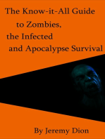 The Know-it-All Guide to Zombies, the Infected and Apocalypse Survival